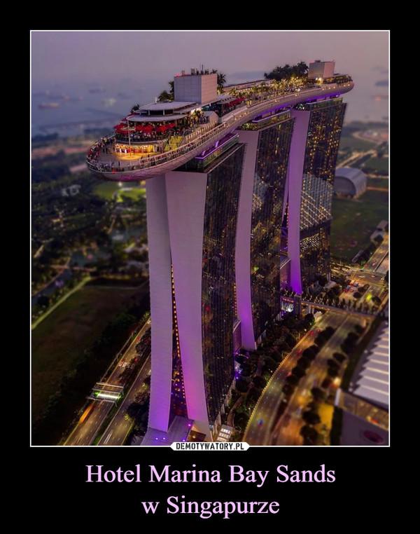 Hotel Marina Bay Sandsw Singapurze –