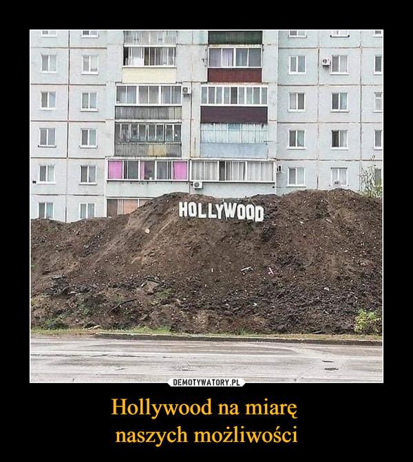 Hollywood na miarę naszych możliwości –