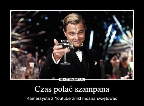 Czas polać szampana