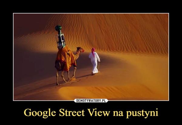 Google Street View na pustyni –