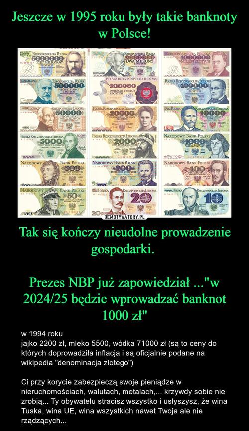 """Jeszcze w 1995 roku były takie banknoty w Polsce! Tak się kończy nieudolne prowadzenie gospodarki.   Prezes NBP już zapowiedział ...""""w 2024/25 będzie wprowadzać banknot 1000 zł"""""""