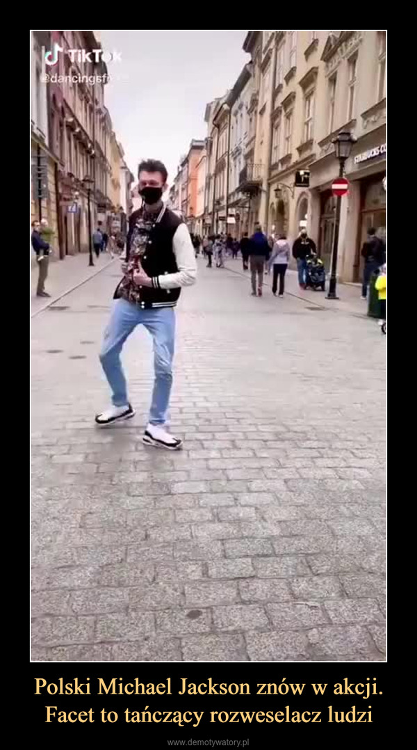 Polski Michael Jackson znów w akcji. Facet to tańczący rozweselacz ludzi –