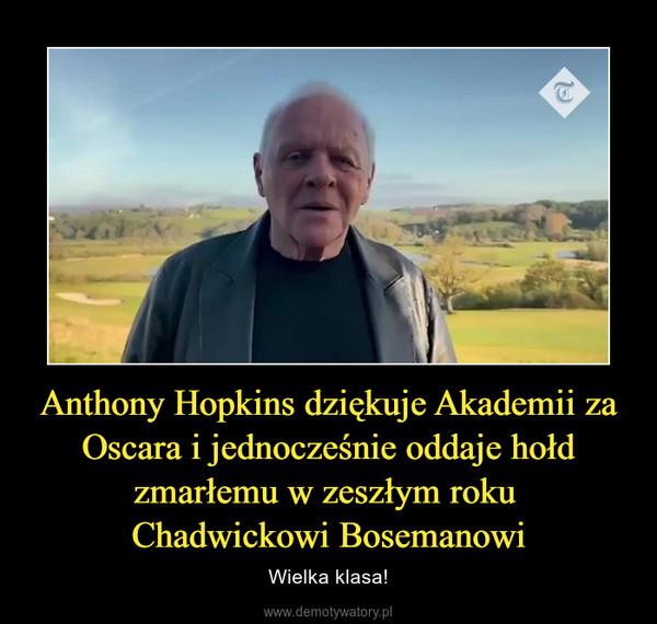 Anthony Hopkins dziękuje Akademii za Oscara i jednocześnie oddaje hołd zmarłemu w zeszłym roku Chadwickowi Bosemanowi – Wielka klasa!