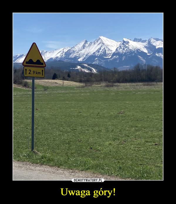 Uwaga góry! –