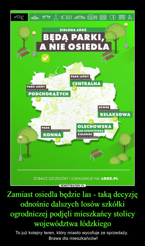 Zamiast osiedla będzie las - taką decyzję odnośnie dalszych losów szkółki ogrodniczej podjęli mieszkańcy stolicy województwa łódzkiego