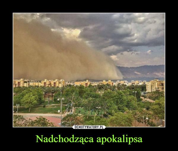 Nadchodząca apokalipsa –