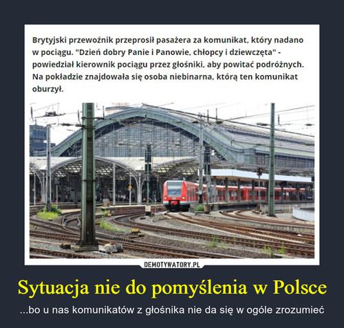 Sytuacja nie do pomyślenia w Polsce
