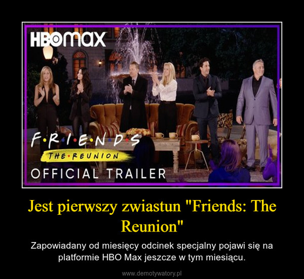 """Jest pierwszy zwiastun """"Friends: The Reunion"""" – Zapowiadany od miesięcy odcinek specjalny pojawi się na platformie HBO Max jeszcze w tym miesiącu."""