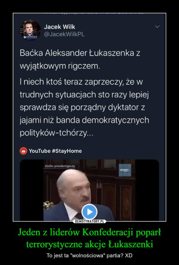"""Jeden z liderów Konfederacji poparł terrorystyczne akcje Łukaszenki – To jest ta """"wolnościowa"""" partia? XD"""