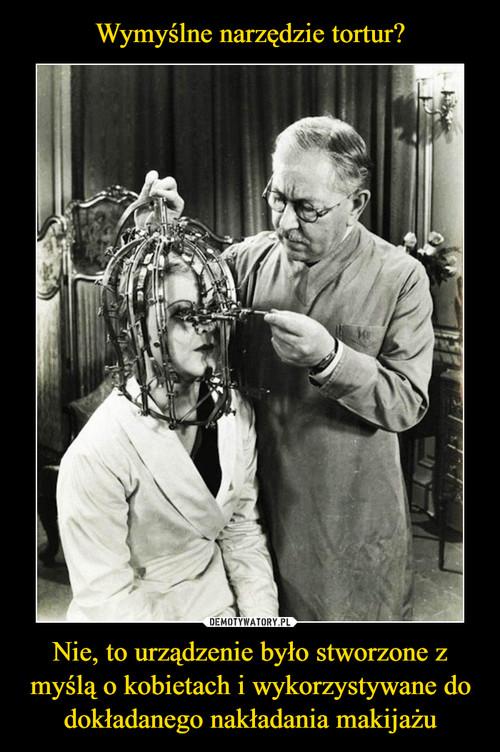 Wymyślne narzędzie tortur? Nie, to urządzenie było stworzone z myślą o kobietach i wykorzystywane do dokładanego nakładania makijażu