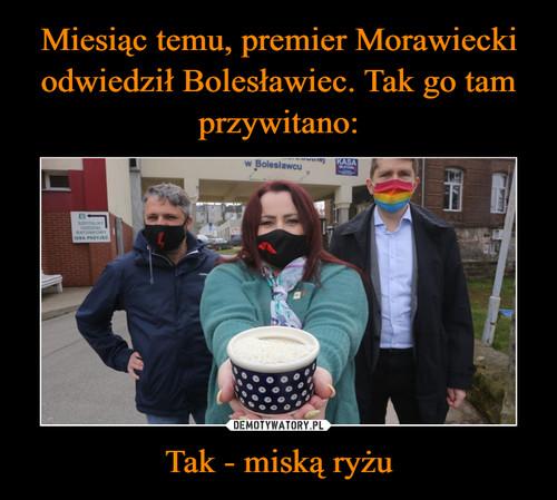 Miesiąc temu, premier Morawiecki odwiedził Bolesławiec. Tak go tam przywitano: Tak - miską ryżu