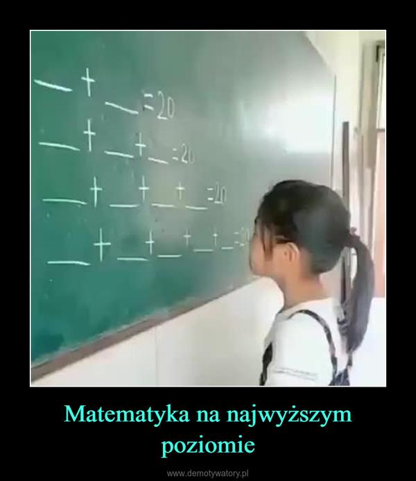 Matematyka na najwyższym poziomie –