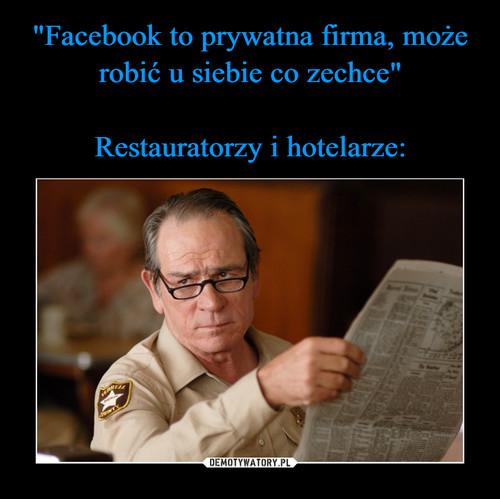 """""""Facebook to prywatna firma, może robić u siebie co zechce""""  Restauratorzy i hotelarze:"""