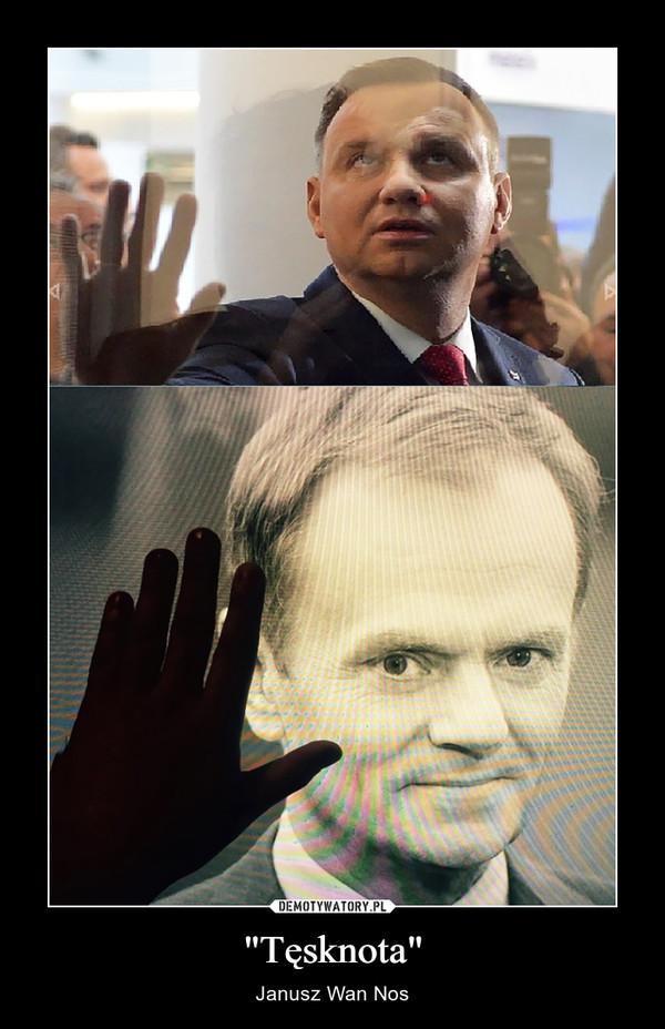 """Tęsknota"" – Janusz Wan Nos"
