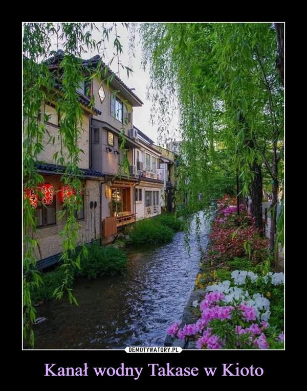 Kanał wodny Takase w Kioto –