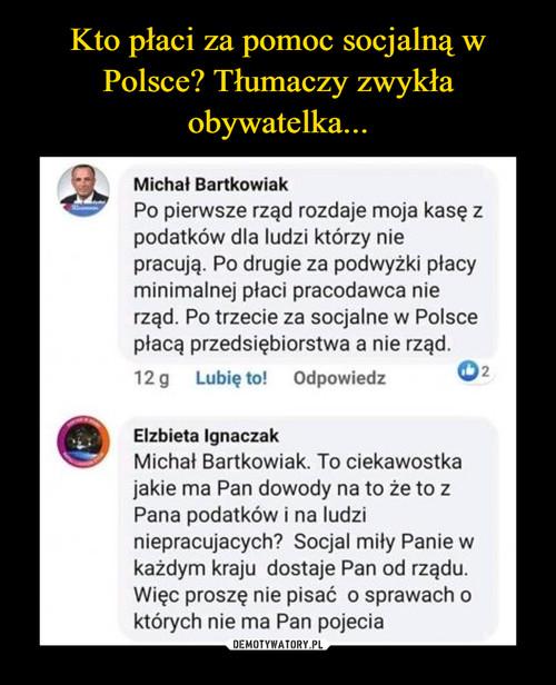 Kto płaci za pomoc socjalną w Polsce? Tłumaczy zwykła obywatelka...