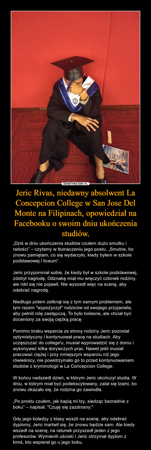 Jeric Rivas, niedawny absolwent La Concepcion College w San Jose Del Monte na Filipinach, opowiedział na Facebooku o swoim dniu ukończenia studiów.