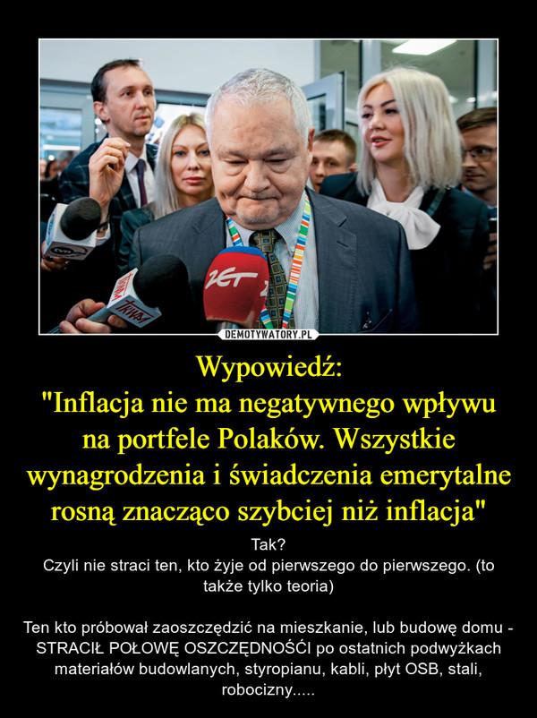 """Wypowiedź: """"Inflacja nie manegatywnego wpływu naportfele Polaków. Wszystkie wynagrodzenia iświadczenia emerytalne rosną znacząco szybciej niż inflacja"""""""