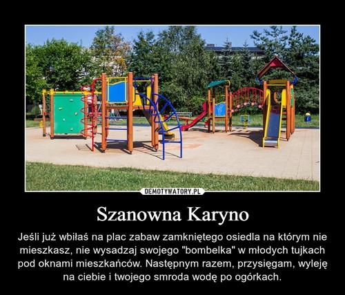 Szanowna Karyno