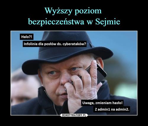 Wyższy poziom  bezpieczeństwa w Sejmie