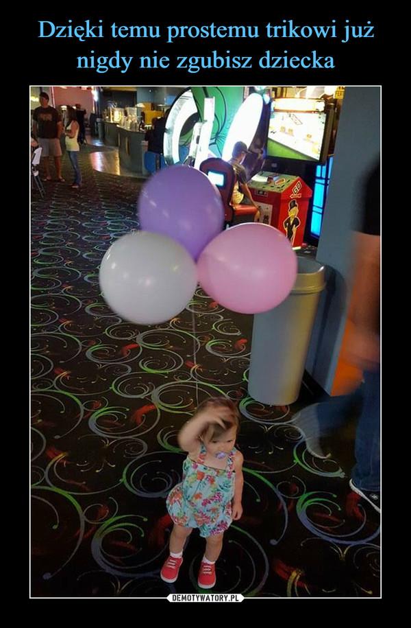 Dzięki temu prostemu trikowi już nigdy nie zgubisz dziecka