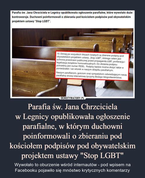 """Parafia św. Jana Chrzciciela w Legnicy opublikowała ogłoszenie parafialne, w którym duchowni poinformowali o zbieraniu pod kościołem podpisów pod obywatelskim projektem ustawy """"Stop LGBT"""""""