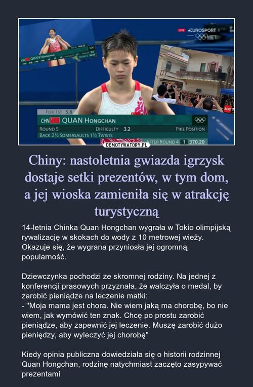 Chiny: nastoletnia gwiazda igrzysk dostaje setki prezentów, w tym dom, a jej wioska zamieniła się w atrakcję turystyczną