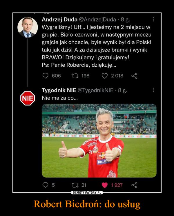 Robert Biedroń: do usług –