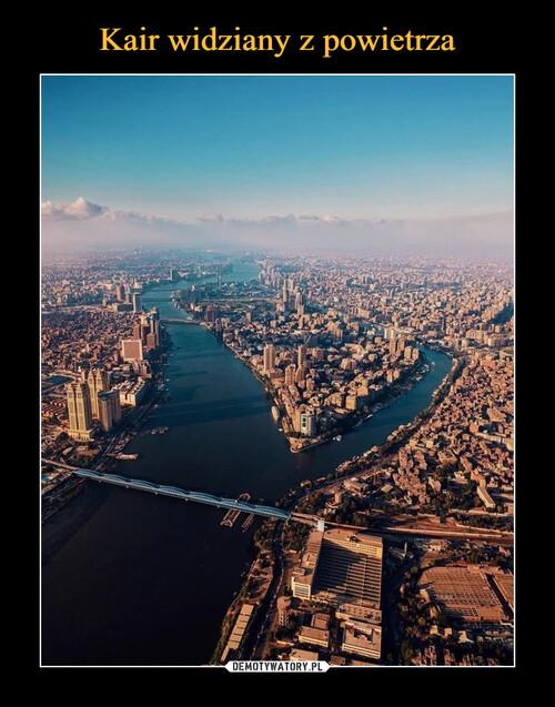 Kair widziany z powietrza