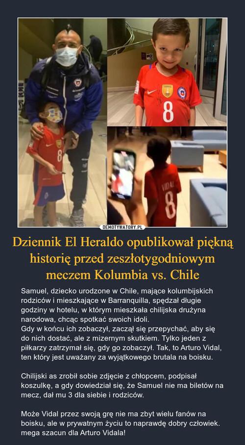 Dziennik El Heraldo opublikował piękną historię przed zeszłotygodniowym meczem Kolumbia vs. Chile
