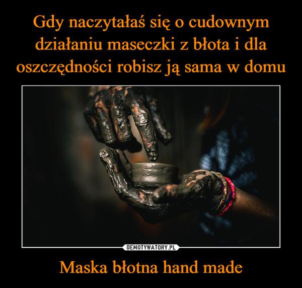 Maska błotna hand made –
