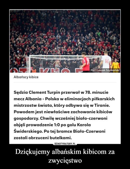 Dziękujemy albańskim kibicom za zwycięstwo