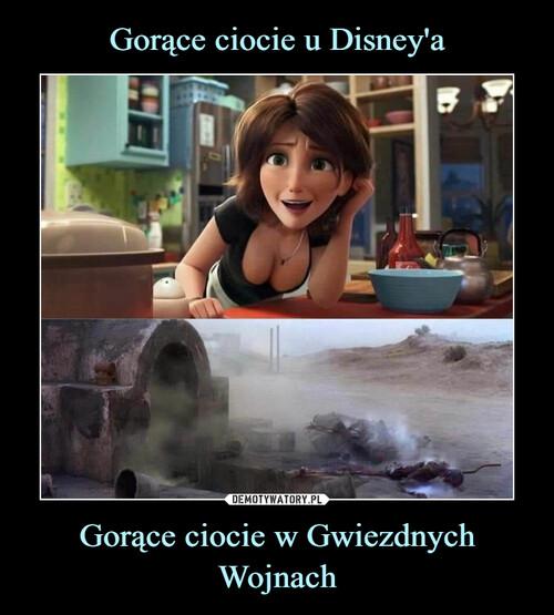 Gorące ciocie u Disney'a Gorące ciocie w Gwiezdnych Wojnach
